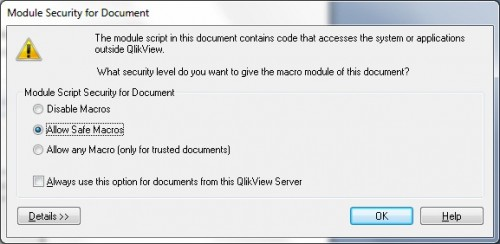 The module script in this document contains code that accesses the system or applications outside QlikView. What security level do you want to give the macro module of this document.